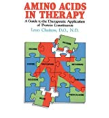 Amino Acids in Therapy: A Guide to the Therapeutic Application of Protein Constituents