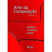 Arte da Composição na Fotografia - Vol. 2