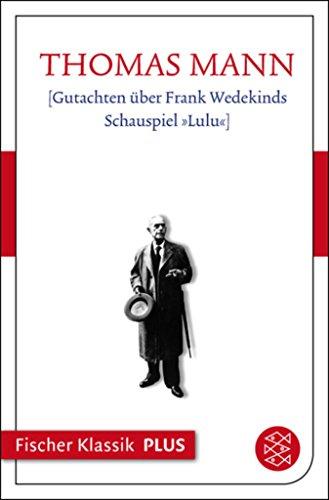 Gutachten über Frank Wedekinds Schauspiel