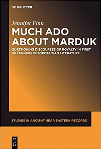 Much Ado about Marduk (Studies in Ancient Near Eastern Records)