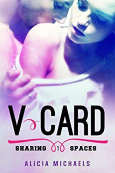 V-Card: A New Adult Romantic Comedy (Sharing Spaces Book 1) by [Michaels, Alicia]