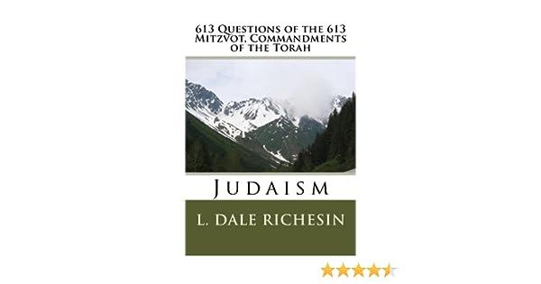 Amazon 613 Questions Of The Mitzvot Commandments Torah EBook L Dale Richesin Kindle Store