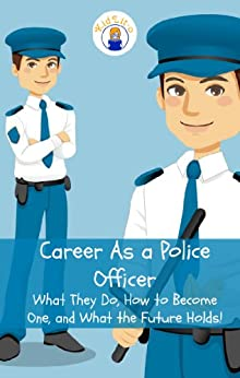 career goal in becoming a police officer Police officer sample resume  email: mksmith@frontfocuscom objective become a police officer in the salt lake area with a goal of preserving law and  career .