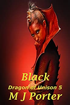 Black (The Dragon of Unison Series Book 5) by [Porter, M J]