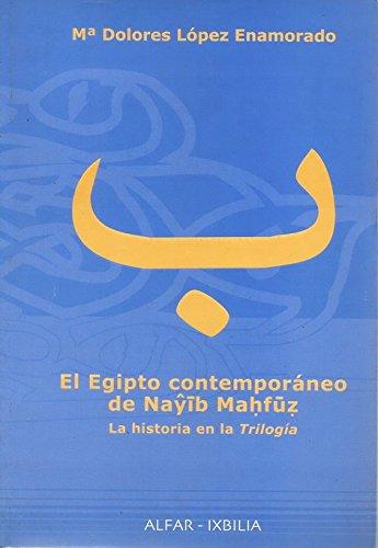 El Egipto contemporaneo de nayib mahfuz. la historia en la trilogia M.D. Lopez Enamorado