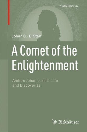 A Comet of the Enlightenment: Anders Johan Lexell's Life and Discoveries (Vita Mathematica)