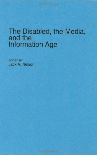 Download The Disabled, the Media, and the Information Age (Contributions to the Study of Mass Media and Communications) Pdf
