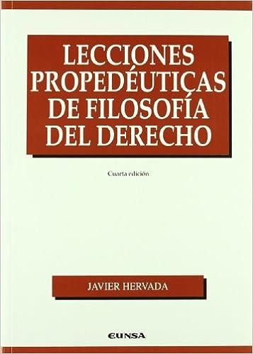Lecciones propedéuticas de filosofía del derecho Manuales Universidad de Navarra. Facultad de Derecho: Amazon.es: Javier Hervada Xiberta: Libros