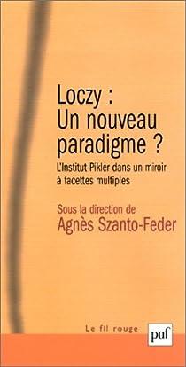Loczy, un nouveau paradigme ? par Szanto-Feder