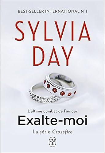 Crossfire Tome 5 : Exalte moi (2016) - Sylvia Day
