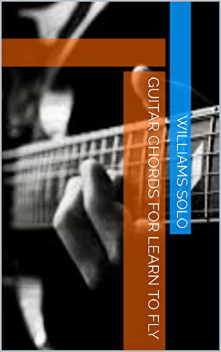 Guitar Chords For Learn To Fly - Kindle edition by Williams Solo ...
