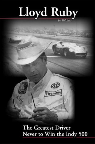 Racers Indianapolis - Lloyd Ruby: The Greatest Driver Never to Win the Indy 500