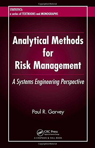 Analytical Methods for Risk Management: A Systems Engineering Perspective (Statistics: a Series of Textbooks and Monogra