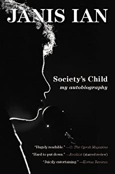 Society's Child: My Autobiography by [Ian, Janis]