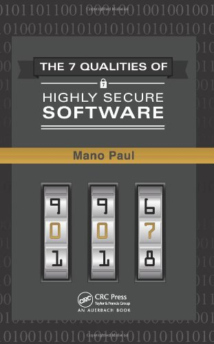 The 7 Qualities of Highly Secure Software by Mano Paul, Publisher : Auerbach Publications