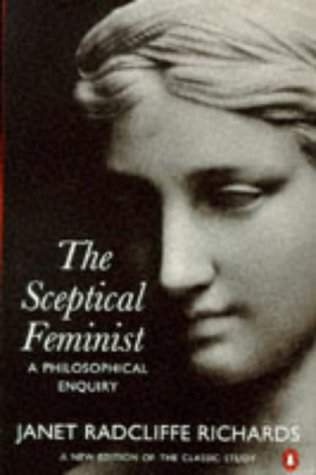 The Sceptical feminist : a philosophical enquiry