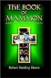The Book of Mammon, Robert Harding Morris, 1420820273