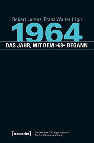 1964 - das Jahr, mit dem »68« begann (...