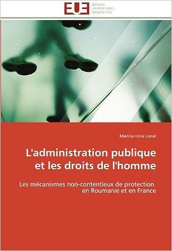 En ligne téléchargement gratuit L'administration publique et les droits de l'homme: Les mécanismes non-contentieux de protection   en Roumanie et en France pdf epub