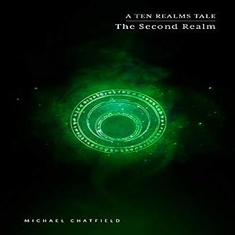 The Ten Realms, Book 2 - Michael Chatfield