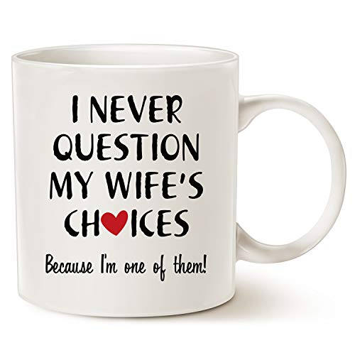 Funny Quote Coffee Mug for Husband Valentine's Day Gifts, One of My Wife's...