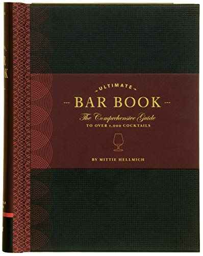 The Ultimate Bar Book: The Comprehensive Guide to Over 1,000 Cocktails (Cocktail Book, Bartender Book, Mixology Book, Mixed Drinks Recipe Book) from Chronicle Books