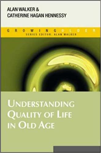 Understanding Quality of Life in Old Age (Growing Older)