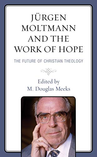Book cover from Jürgen Moltmann and the Work of Hope: The Future of Christian Theology by Jennifer Higgie