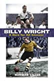 Billy Wright: A Hero for All Seasons by Norman Giller front cover