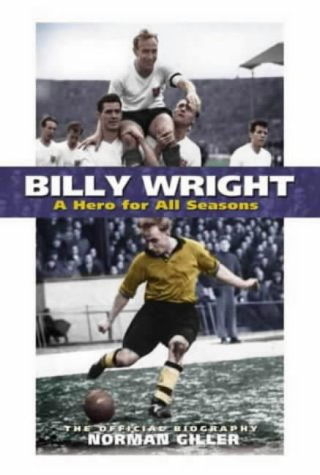 Billy Wright: A Hero for All Seasons