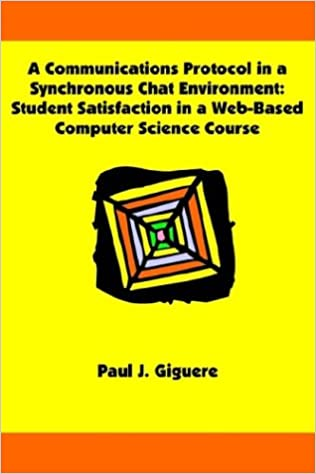 A Communications Protocol in a Synchronous Chat Environment: Student Satisfaction in a Web-Based Computer Science Course