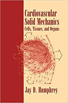 Cardiovascular Solid Mechanics: Cells, Tissues, and Organs