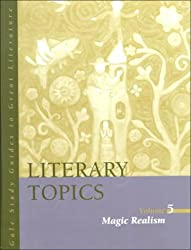 Magic Realism (Gale Study Guides to Great Literature: Literary Topics)