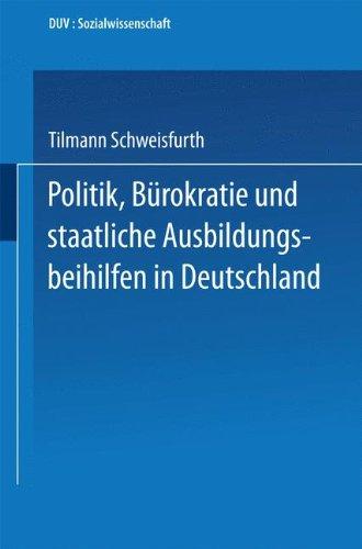 Politik, Brokratie und staatliche Ausbildungsbeihilfen in Deutschland (DUV Sozialwissenschaft) (German Edition)