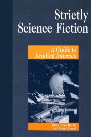 Strictly Science Fiction: A Guide To Reading Interests (Genreflecting Advisory Series)