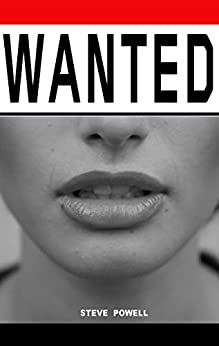 Wanted (Spike Book 3) by [Powell, Steve]