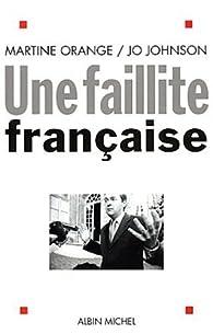Une faillite française par Martine Orange