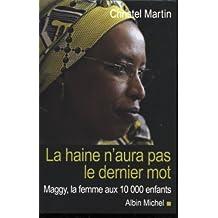 La haine n'aura pas le dernier mot: Maggy, la femme aux 10 000 enfants