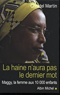 La haine n'aura pas le dernier mot : Maggy, la femme aux 10000 enfants, Martin, Christel