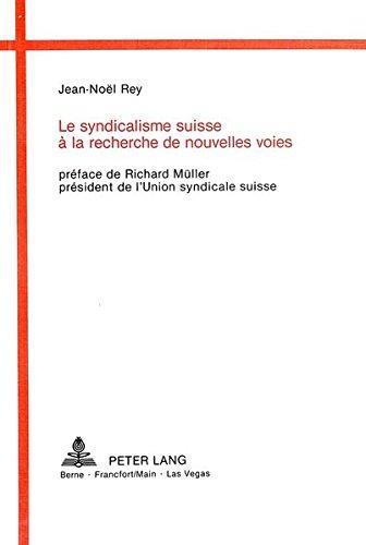 Le syndicalisme suisse à la recherche de nouvelles voies (French Edition) by Peter Lang