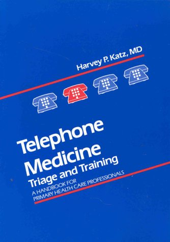 Books : Telephone Medicine: Triage and Training: A Handbook for Primary Care Health Professionals