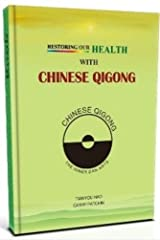 Restoring Our Health With Chinese Qigong Kindle Edition