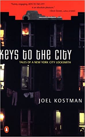 Keys To The City: Tales Of A New York City Locksmith: Joel Kostman:  9780140279474: Amazon.com: Books