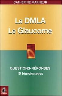 La DMLA (dégénérescence maculaire liée à l'âge), le glaucome