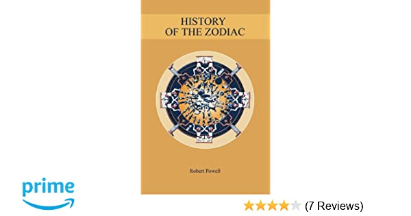 History Of The Zodiac Robert Powell 9781597311526 Amazon Books