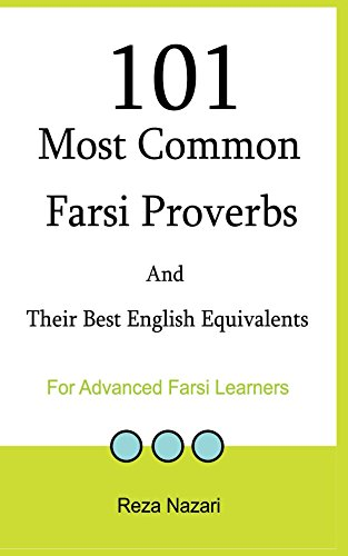 Amazon Com 101 Most Common Farsi Proverbs And Their Best English