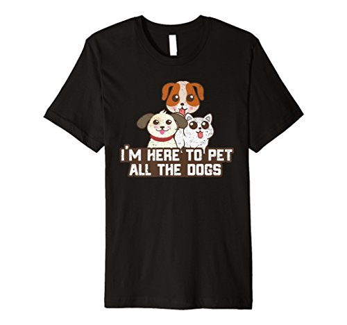 I'm Here to Pet All The Dogs Cute Puppy Dog Tshirt by Dog Lover Designs Gift Shop (Image #2)