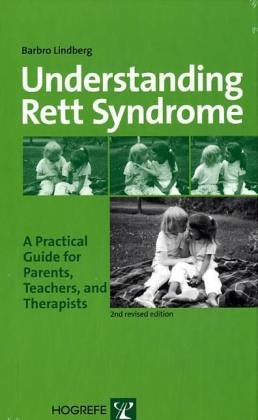 Understanding Rett Syndrome: A Practical Guide for Parents, Teachers, and Therapists