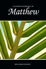 Matthew, The Gospel According to (KJV) (The Holy Bible, King James Version) (Volume 40) Paperback
