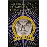 An Encyclopedia of Claims, Frauds and Hoaxes of the Occult and Supernatural, James Randi, 031213066X